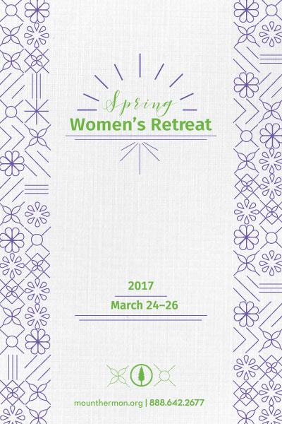 Spring 2017 Women's Retreat Flyer